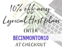Put 'BECINMONTON10' in the checkout at Lyrical Host - www.lyricalhost.com to receive 10% off your first payment